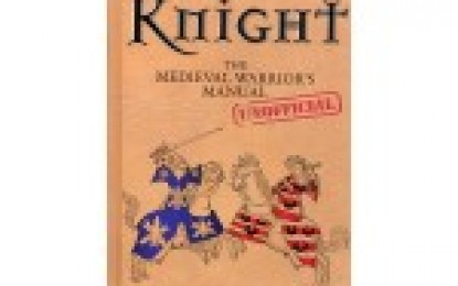 Knight: the medieval warrior's (unofficial) manual by Michael Prestwich