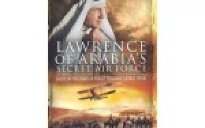 Lawrence of Arabia's Secret Air Force: based on the diary of Flight-Sergeant George Hynes