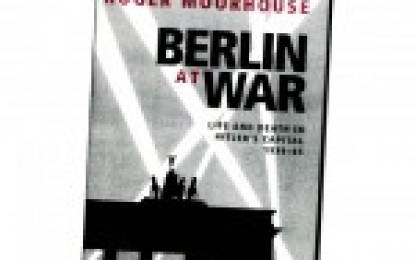 Berlin at War, by Roger Moorhouse