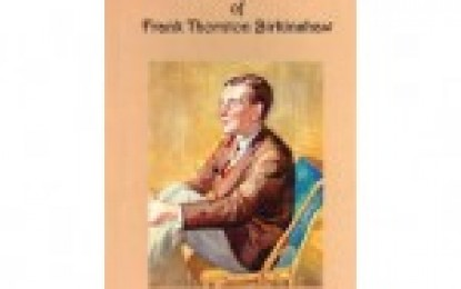 The Life and Times of Frank Thornton Birkinshaw, by Barbara Isabel Rudoe