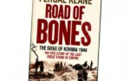 Road of Bones: The Siege of Kohima, 1944, by Fergal Keane