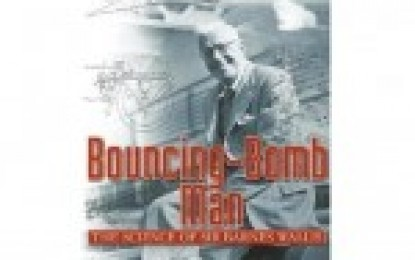 Bouncing Bomb Man: The Science of Sir Barnes Wallis
