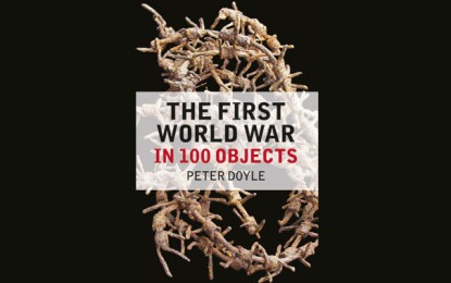 Win one of FIVE copies of 'The First World War in 100 Objects'
