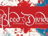 MHM Quiz: Win one of FIVE copies of 'Blood Divide: A Novel of Flodden Field'