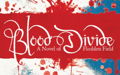[Competition Closed] MHM Quiz: Win one of FIVE copies of 'Blood Divide: A Novel of Flodden Field'