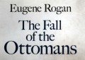BOOK OF THE MONTH: The Fall of the Ottomans: the Great War in the Middle East, 1914-1920