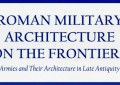 BOOK REVIEW: Roman Military Architecture on the Frontiers
